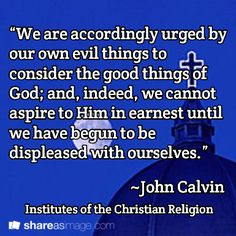 John Calvin (1509–1564) was an influential French theologian and pastor during the Protestant Reformation. He was a principal figure in the development of the system of Christian theology later called Calvinism. John Calvin was Martin Luther's successor as the preeminent Protestant theologian. Calvin made a powerful impact on the fundamental doctrines of Protestantism, and is widely credited as the most important figure in the second generation of the Protestant Reformation. Scripture Quotes, Bible Verses, John Calvin Quotes, Surrender To God, Protestant Reformation, The Great I Am, Reformed Theology, Christian Religions, Words Of Encouragement
