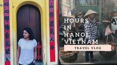 24 Hours in Hanoi - Vietnam travel vlog Part 2
