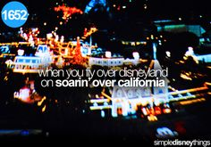 when you fly over disneyland on soarin' over california, that's my favorite part of the entire ride!