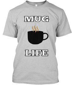 Mug Life | Teespring