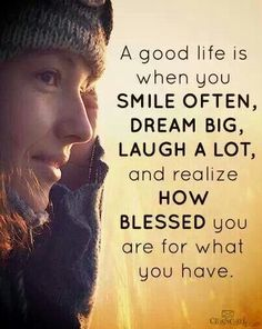 A good life is when...