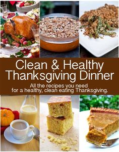 Clean Eating Thanksgiving Dinner  links to recipes! YUM!