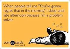 I do this. Too much to do? Sleep. Problem solved. Lol. Not really, but yeah...
