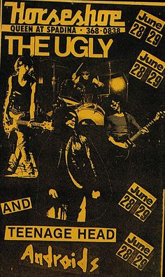 The Ugly, Teenage Head, The Androids @ The Horseshoe Tavern, Toronto, June 1979 Rock Posters, Music Posters, Being Ugly, Comic Books, Punk, Comics, Flyers, Toronto, Art