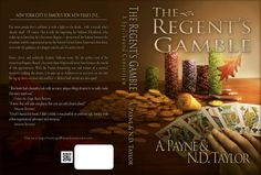 The original cover for our debut novel, The Regent's Gamble. This book has had 2 face-lifts since then.