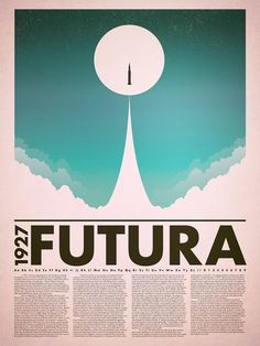 Typography  Futura by Paul Renner. I think the presentation was done well on this poster. Th