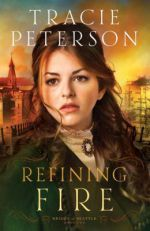 Refining Fire by Tracie Peterson