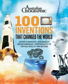 100 Inventions That Changed the World - We take thousands of inventions for granted, using them daily and enjoying their benefits. But how much do we really know about their origins and development? This absorbing new book tells the stories behind the inventions that have changed the world, with details about--