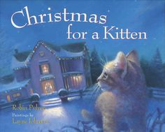 """""""Christmas for a Kitten"""" by Robin Pulver; illustrated by Layne Johnson"""