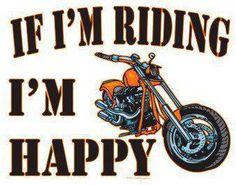 If I'm riding, I'm happy!