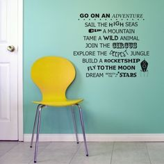 Go on an adventure, sail the high seas, climb a mountain, tame a wild animal, join the circus, explore the deepest jungle, build a rocketship, fly to the moon, dream beneath the stars wall quote decal   by Cheeky Raskal