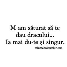 M-am saturat sa te dau dracului. Quotations, Qoutes, Let Me Down, Cute Texts, Funny Cute, Travel Quotes, Motto, Make Me Smile, Haha