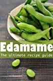 Free Kindle Book -   Edamame :The Ultimate Guide - Over 30 Delicious & Best Selling Recipes Check more at http://www.free-kindle-books-4u.com/cookbooks-food-winefree-edamame-the-ultimate-guide-over-30-delicious-best-selling-recipes/