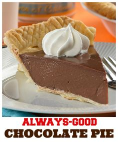 A slice of this easy chocolate pie is always good. Always.