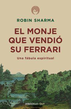 el monje que vendio su ferrari: una fabula espiritual-robin s…