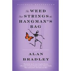 The Weed That Strings the Hangman's Bag: A Flavia de Luce Novel (Flavia de Luce Mysteries) by Alan Bradley. Second book of the Flavia de Luce mysteries. I really like this little girl; who loves science and is as precocious as can be. Best Mysteries, Cozy Mysteries, Murder Mysteries, Weed, Alan Bradley, Good Books, Books To Read, Big Books, What Is Reading