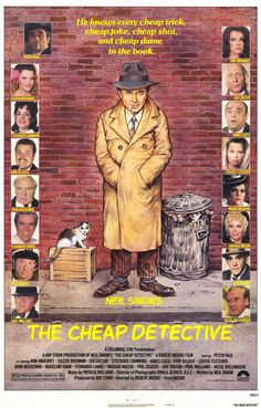 The Cheap Detective (1978) Lou Peckinpaugh, the Cheap detective has entered a world that is half Casablanca and half Maltese Falcon.