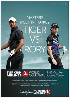 TIGER vs. RORY!    Golf masters meet in Turkey for Turkish Airlines World Golf Final!   Join 8 of the world's best golfers in Antalya, between October 9-12th.