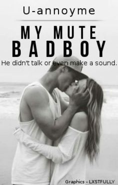 """You should read """"My Mute Bad Boy (Completed)"""" on #Wattpad. #teenfiction"""