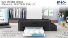 Yuk ikutan kuis Epson L series dan menangkan hadiah printer Epson L120 dan voucher belanja senilai total Rp800.000.