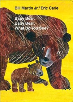 Baby Bear, Baby Bear, What Do You See? Board Book (World of Eric Carle) by Bill Martin, http://www.amazon.com/dp/080508990X/ref=cm_sw_r_pi_dp_GJfjrb0TQJQE6