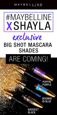 Maybelline's first ever beauty influencer collaboration is here! We collaborated with MakeupShayla to create an exclusive eye makeup collection! Here's your first peek at the exclusive colored Big Shot Mascara shades.  Poppin' Purple is a deep purple mascara, Boomin' in Blue is a bright, vibrant blue mascara and Baddest Black is the blackest black mascara ever.