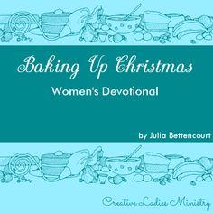 Baking Up Christmas: Julia Bettencourt Devotional Topics, Devotional Ideas, Ministry Ideas, Women's Ministry, A Christmas Story, Christmas Themes, Doers Of The Word, Cookie Exchange Party, Grow In Grace