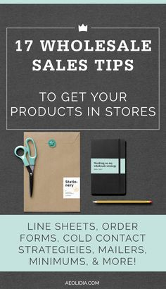 17 wholesale tips for small businesses to get their products into stores. Including info on line sheets, order forms, cold contact strategies, mailers, minimums, and more.