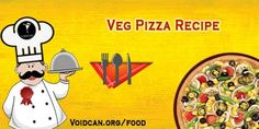 Voidcan.org share with you simple and easy recipe of Veg pizza which you can try yourself and make your love ones happy.