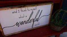 and I think to myself...What a Wonderful World...Family Room Sign, Quote Sign, Wedding Gift, Housewarming Gift, Wooden Sign, kids room, by DoubleOakVintage on Etsy