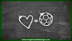 Resultado de imagen para futbol = amor