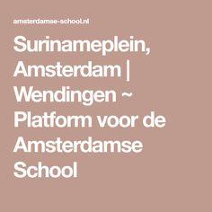 Surinameplein, Amsterdam   Wendingen ~ Platform voor de Amsterdamse School
