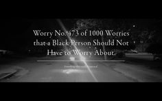 #Blackout: Worry No. 473 of 1000 Worries that a Black Person Should Not ...