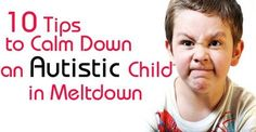 10 Tips to Calm Down an Autistic Child in Meltdown