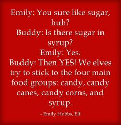Emily Hobbs and Buddy from #Elf discuss the four food groups: candy, candy canes, candy corns, and syrup.