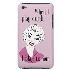 Playing Dumb iPod Touch Case. http://www.zazzle.com/playing_done_ipod_touch_case-179547064463982585