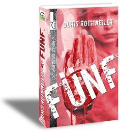 """""""Fünf""""  von Doris Rothweiler  ab März 2013!  www.bookshouse.de/buecher/Fuenf___Schwarzwald_Thriller/"""