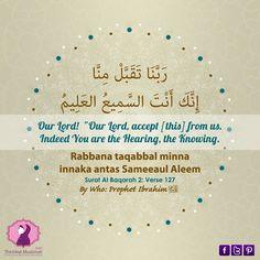 Rabbana Dua 1 – {Qur'an 2:127}   The Ideal Muslimah