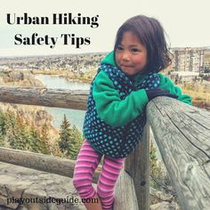 Urban Hiking Safety Tips : Play Outside Guide