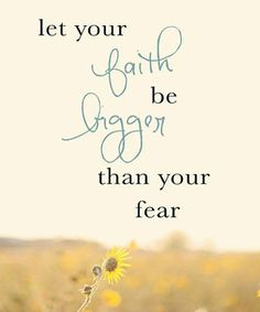 Let Your Faith- Inspirational Quotes