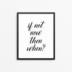 Wall art print with the text If not now then when?. Text poster, Scandinavian home decor style.