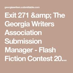 Exit 271 & The Georgia Writers Association Submission Manager - Flash Fiction Contest 2017