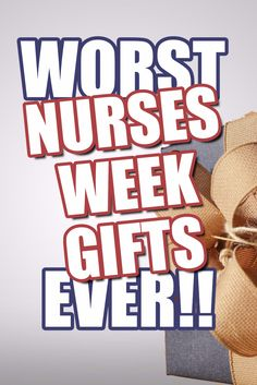 This and that happy nurses week and a free printable free reddit nurses have spoken 22 worst nurses week gifts ever 5 has to be a joke solutioingenieria Gallery