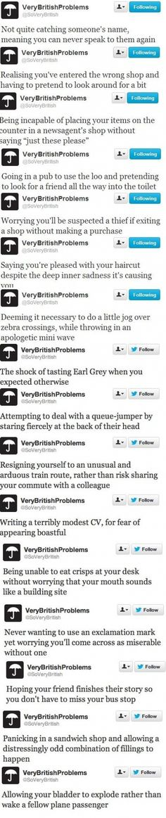 Sometimes I think the british stereotype is unfair, then I realise that I actually do/have done most of these things.