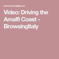 Video: Driving the Amalfi Coast  - BrowsingItaly
