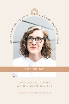 At the heart of purpose-led leadership and coaching is your Why. Listen to Episode 142 of the Rock Your Purpose Podcast with special guest Maggie Gentry and learn about Owning Your Why. Podcast Topics, Purpose Driven Life, Starting A Podcast, Special Guest, Coaches, Mindset, Leadership, Feminine, Collections