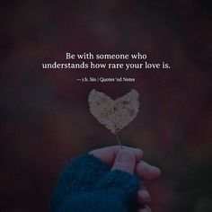 Be with someone who understands how rare your love is. - r.h. sin via (http://ift.tt/2twv1BA)
