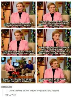 We'll wait. Aww how sweet is that? I love Julie Andrews as Mary Poppins. I'm glad they waited for her. :)