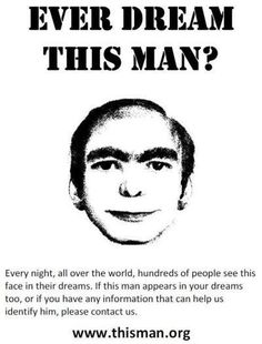 Ever Dream This Man? This is creepy/weird/interesting. Many people have seen this man in their dreams. I've head of this man being referred to as the Matreya Weird Facts, Fun Facts, That's Weird, Unexplained Phenomena, Creepy Stories, Horror Stories, Urban Legends, Dream Guy, Creepypasta