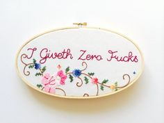 I Giveth Zero Fcks Hand Embroidered by ThimbleAndBobbinUK on Etsy